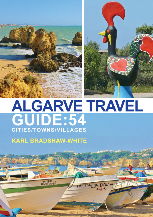 Algarve Travel Guide: 54 Cities/Towns/Villages, de Karl Bradshaw-White